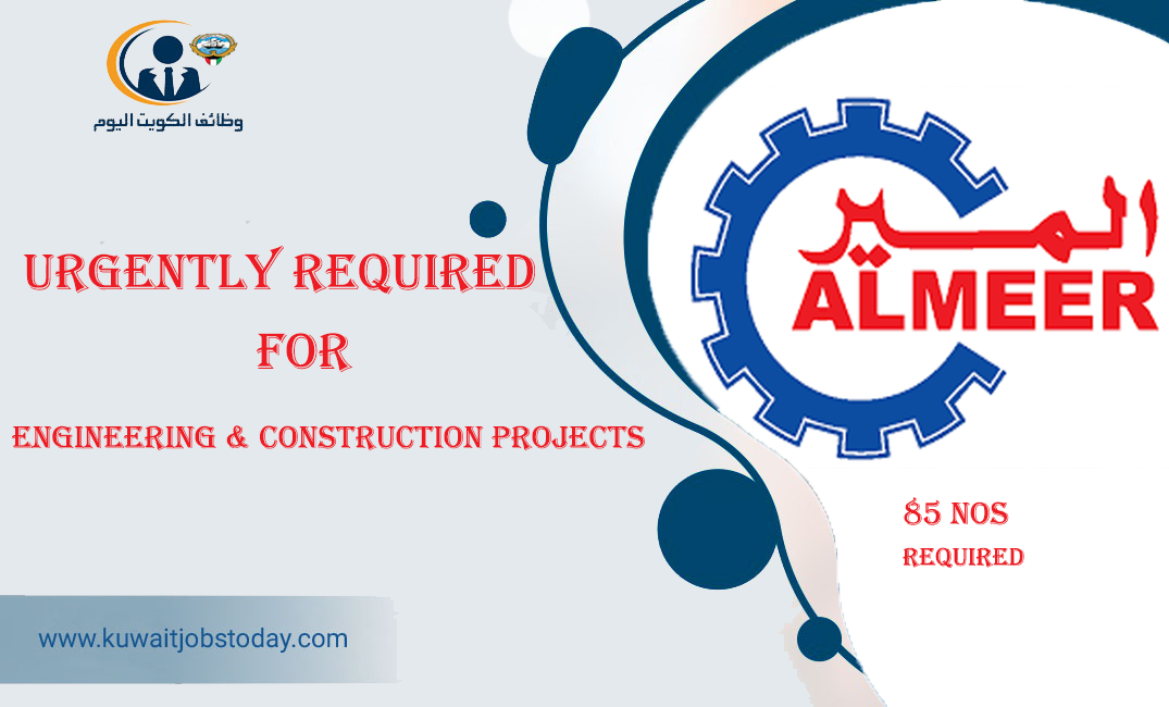 Almeer A Leading Contracting Company in Kuwait (ATSCO) urgently required following Vacancies  85 Nos