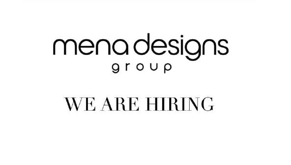 mena designs group are hiring the following position